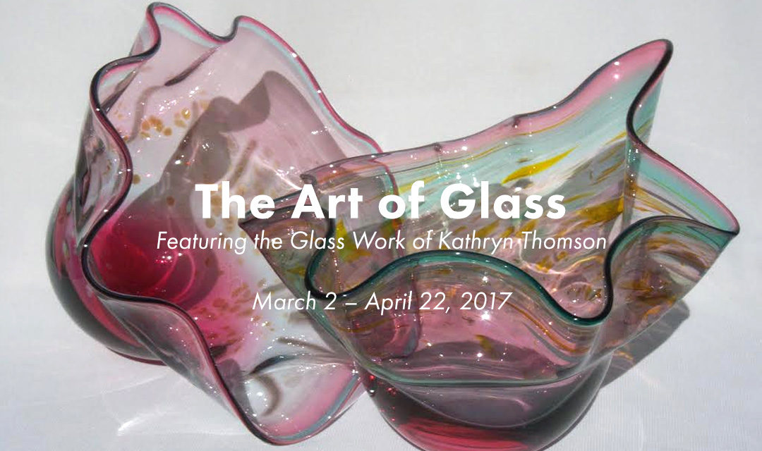 The Art of Glass: Featuring the Work of Kathryn Thomson