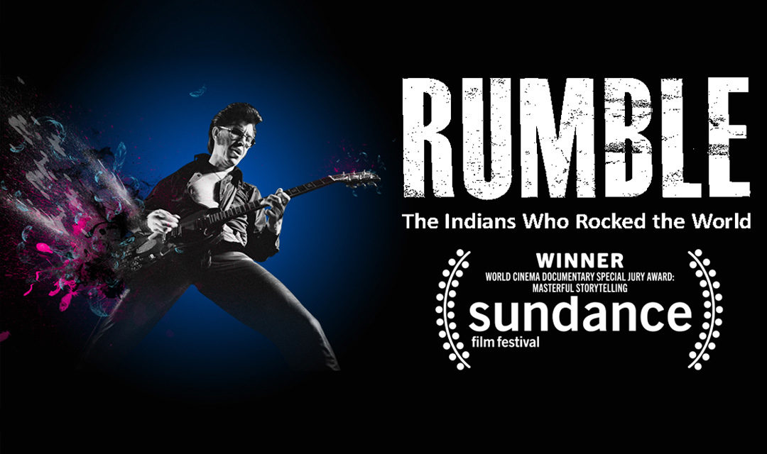 Big Film Fest – April 2018: Rumble: The Indians Who Rocked The World