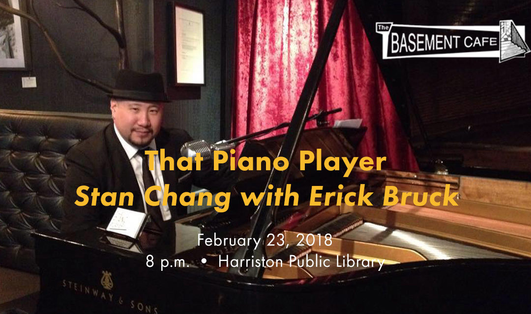 Basement Café Concert Series: That Piano Player Stan Chang with Erick Bruck