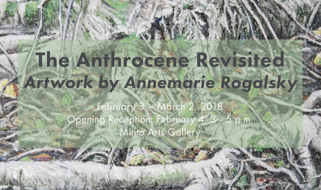The Anthrocene Revisited by Annemarie Rogalsky