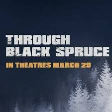 Big Film Fest presents: Through Black Spruce.
